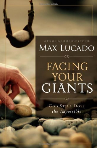 Facing Your Giants by Lucado, Max (2013) Paperback