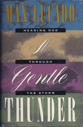 Gentle Thunder Hearing God Through The